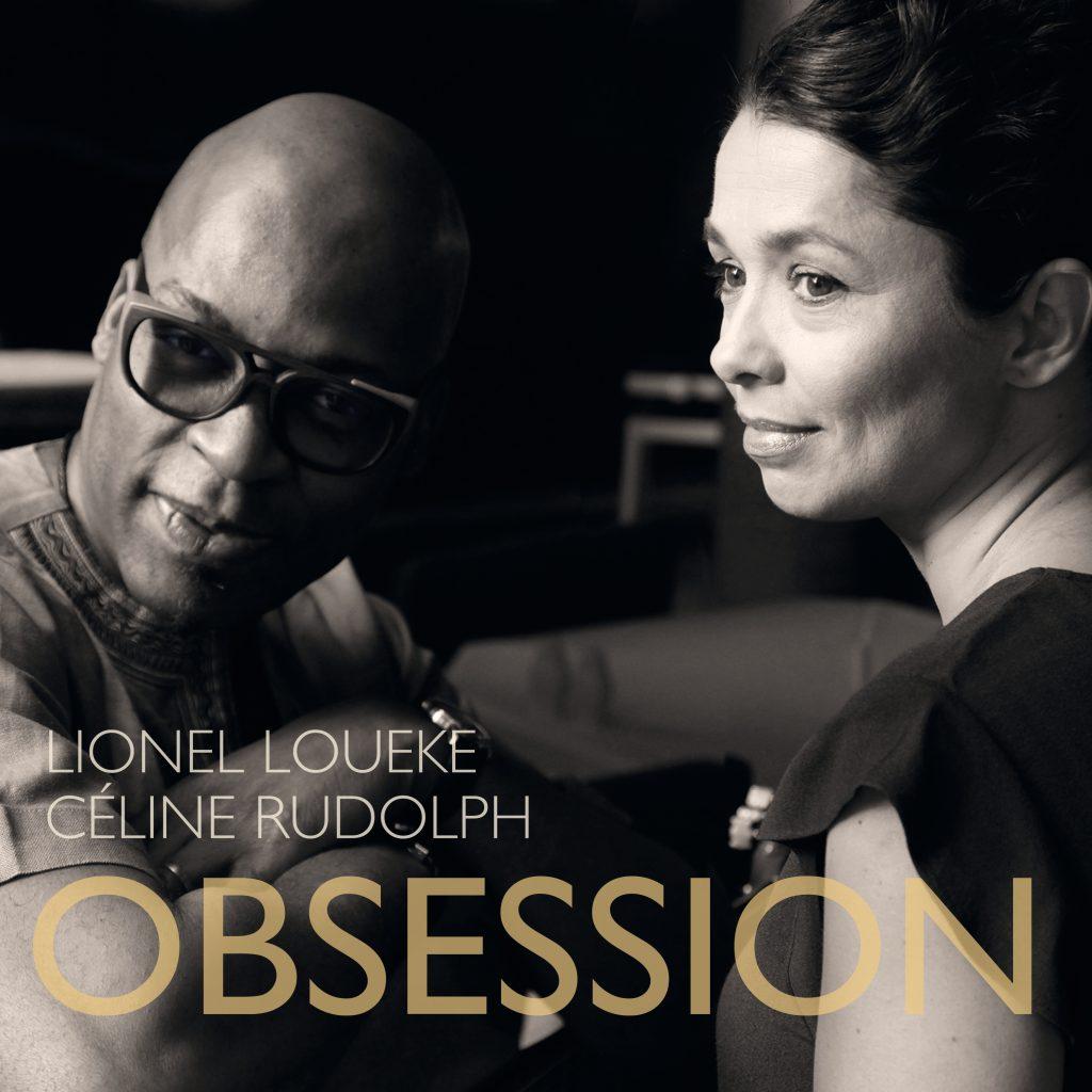 Obsession Céline Rudolph & Lionel Loueke
